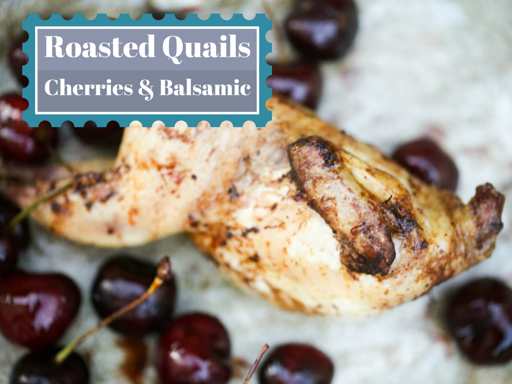 Roasted Quails with cherries and Balsamic reduction
