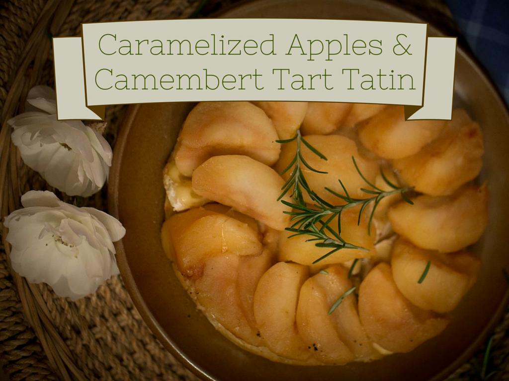 Tarte tatin de pommes caramélisées et camembert