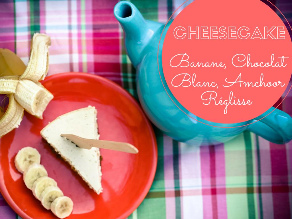 Cheesecake banane chocolat blanch amchoor reglisse speculoos