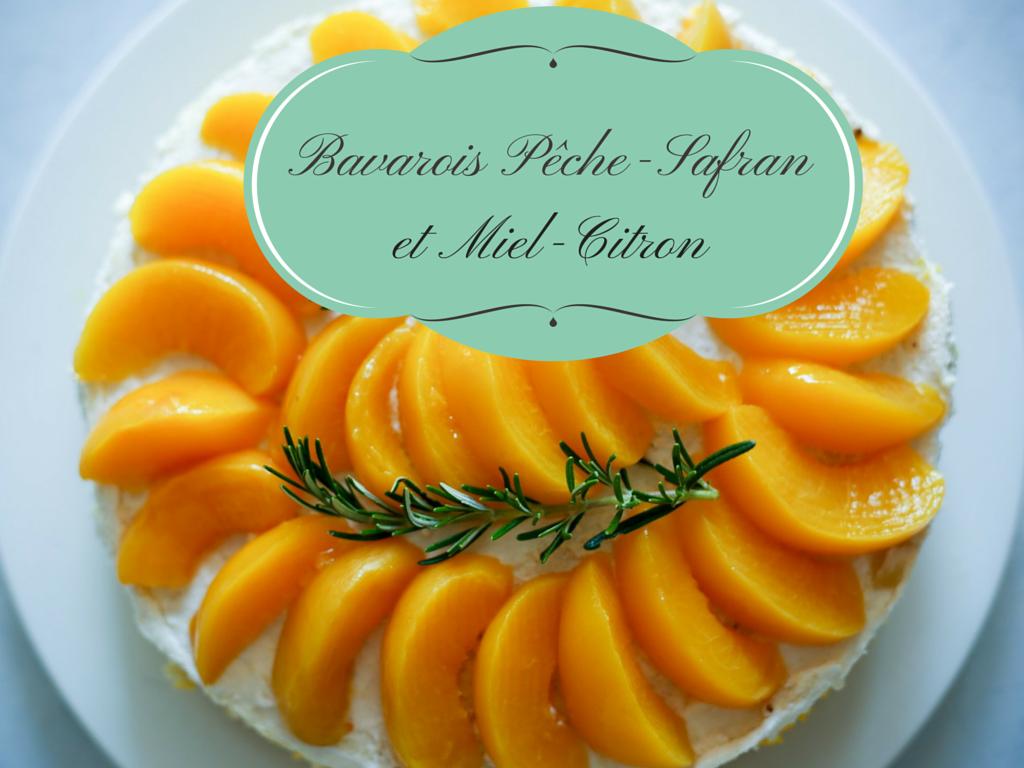 (Français) Bavarois pêche-safran et miel-citron